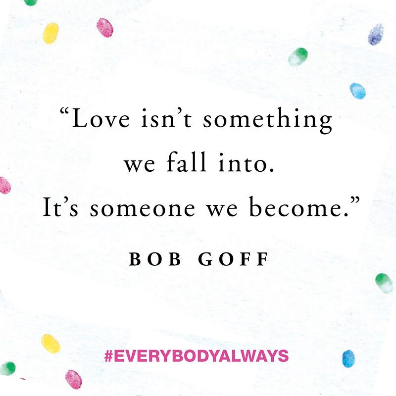 Everybody Always New From Bob Goff