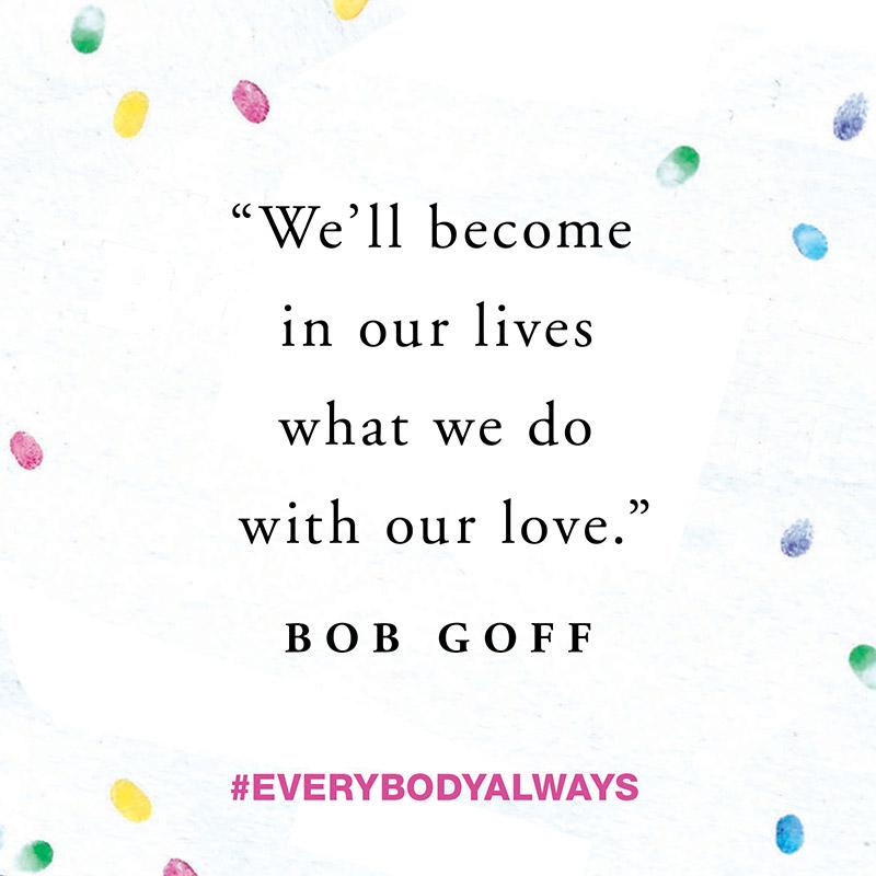 Everybody Always - New from Bob Goff