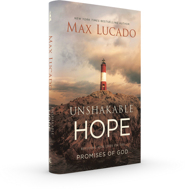 Unshakable Hope by Max Lucado