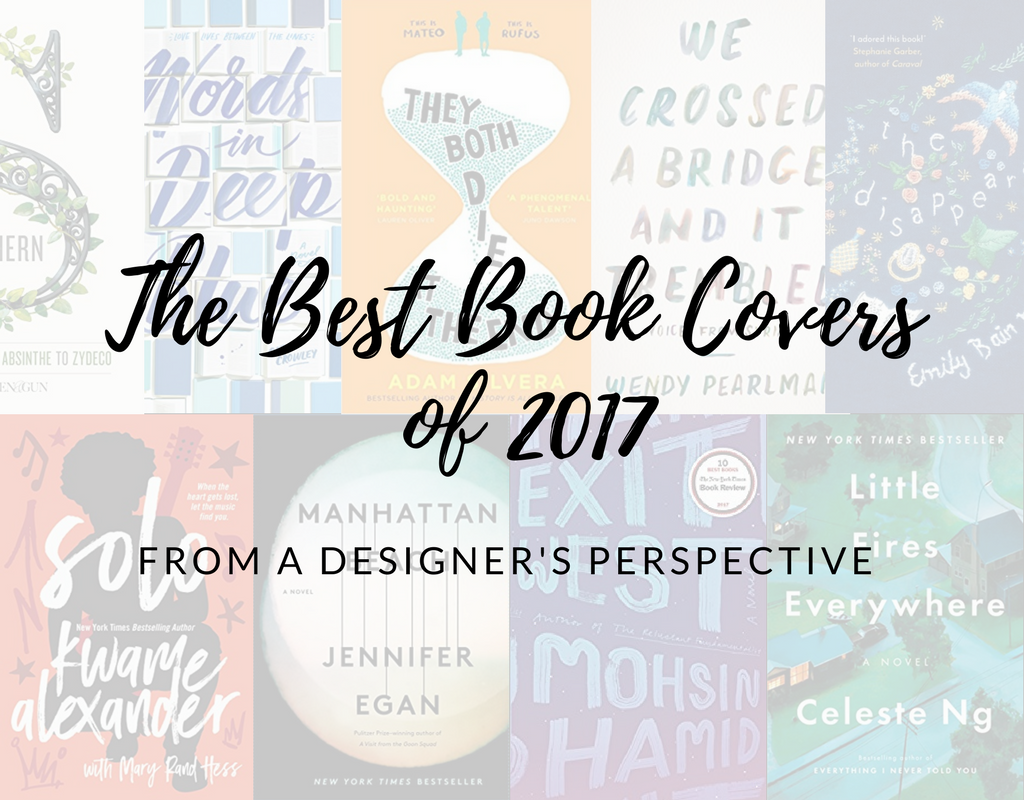 The Best Book Covers of 2017 (From a Designer's Perspective!)