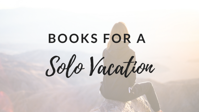 Books for traveling, Christian books for traveling, christian books for vacation, vacation books, beach reads, books for traveling, solo vacation, solo travel, solo travel essentials
