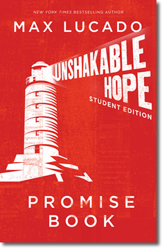 Unshakable Hope Student Edition by Max Lucado