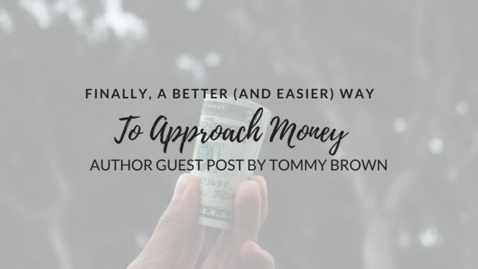 the seven money types, a better way to approach money, christian way to approach money, healthy way to approach money, tommy brown