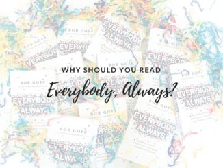 Everybody Always, everybody, always, bob goff, love does