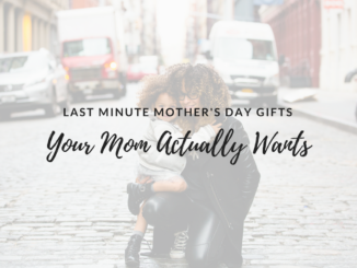 last minute mother's day gifts, easy mother's day gifts, original mother's day gifts, so much to celebrate