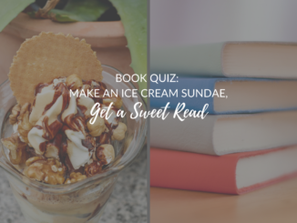 make an ice cream sundae quiz, sweet book quiz