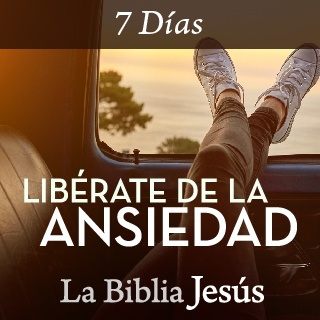 liberate de la ansiedad plan de lectura devocional biblia jesus
