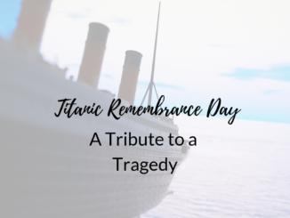 Titanic-Remembrance-Day-2019, Titanic Anniversary