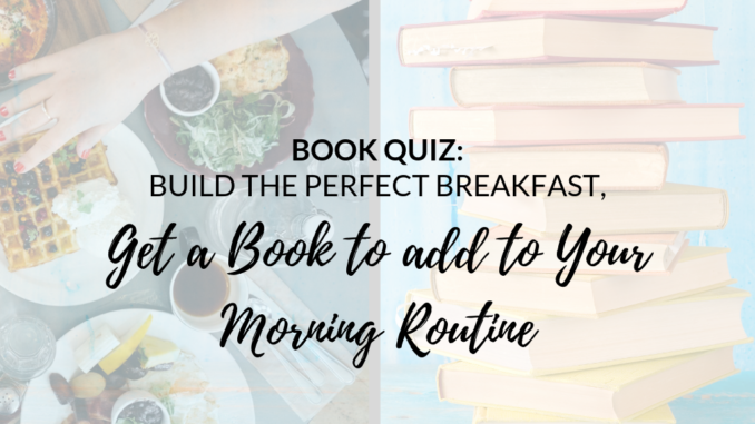 Book-Quiz-Breakfast-Morning-Routine-