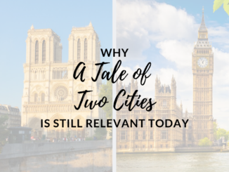 why a tale of two cities is still relevant today