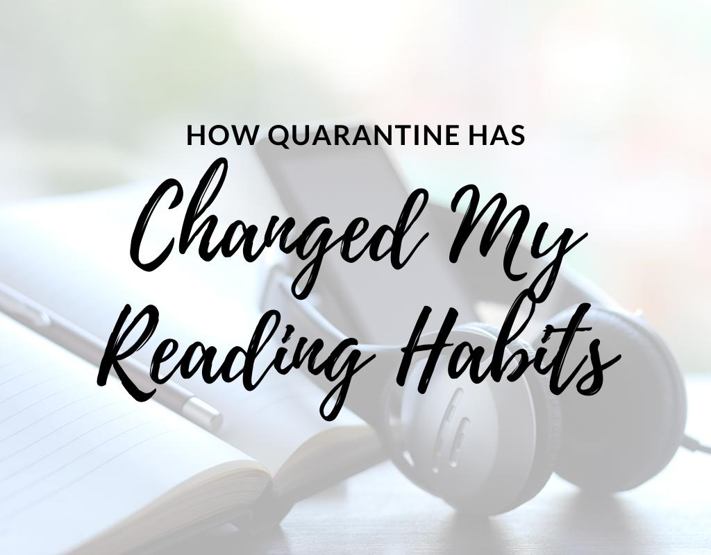how quarantine has changed my reading habits