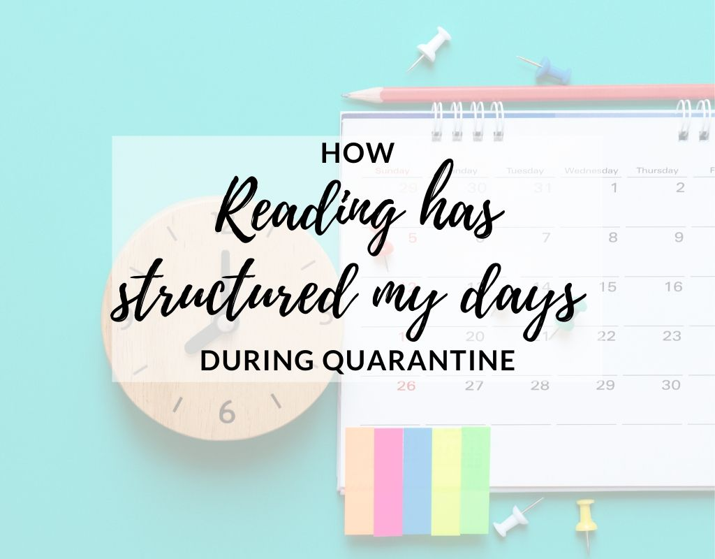 how reading has structured my days during quarantine