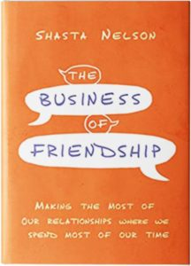 The Business of Friendship by Shasta Nelson book cover