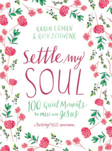 Settle My Soul by Karen Ehman & Ruth Schwenk