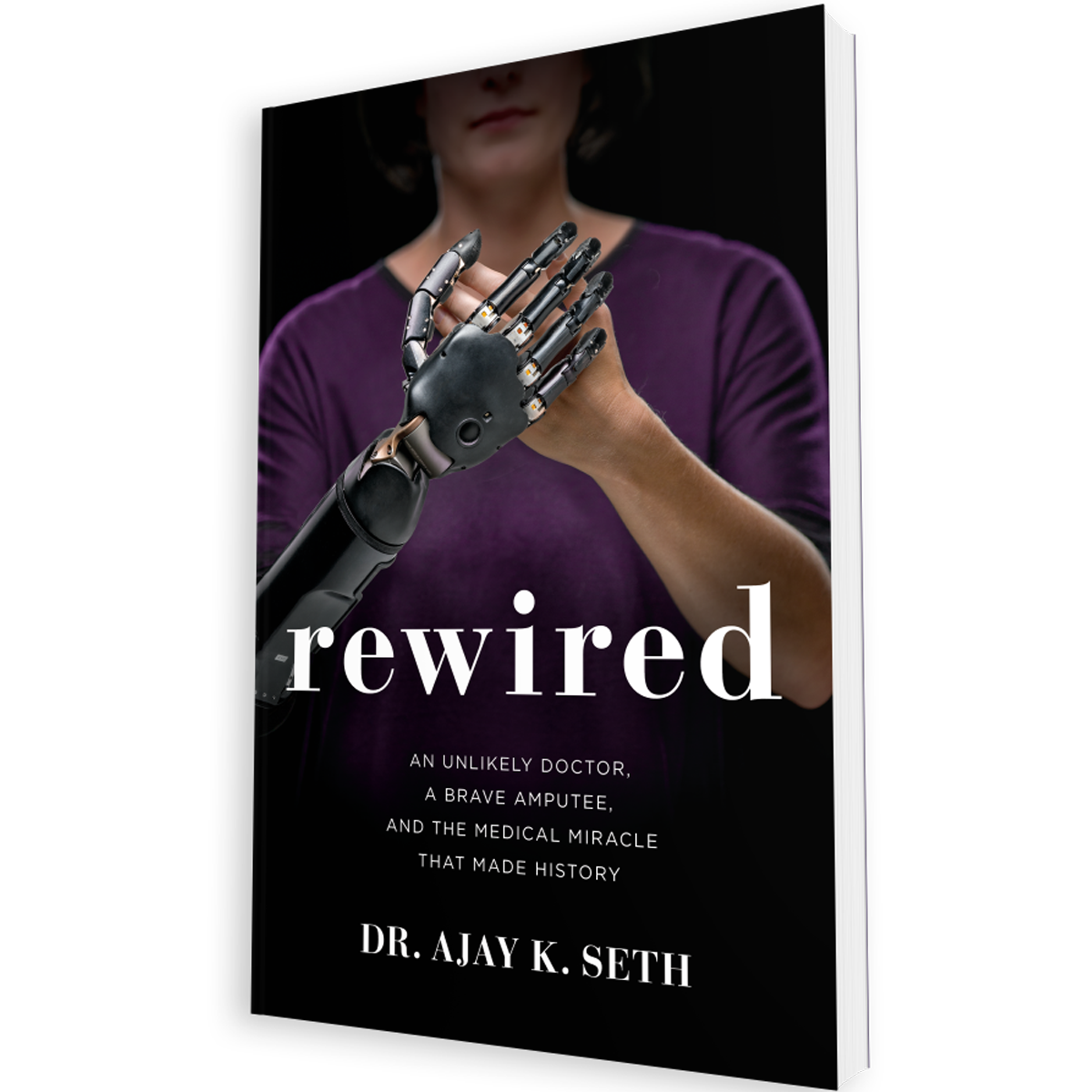 Rewired: An unlikely doctor, a brave amputee, and the