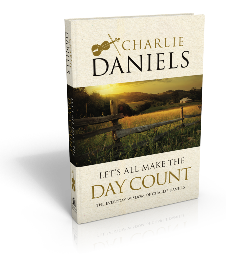 Let's All Make the Day Count by Chrarlie Daniels