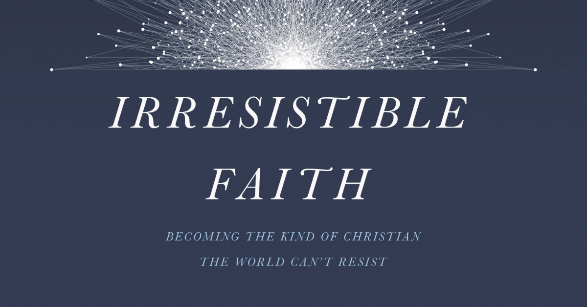 Image result for irresistible faith