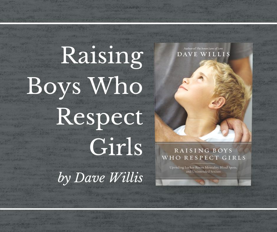 Image result for dave willis raising boys who respect girls